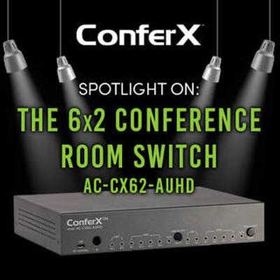 SPOTLIGHT ON: THE AC-CX62-AUHD, THE ULTIMATE CONFERENCE ROOM SWITCH
