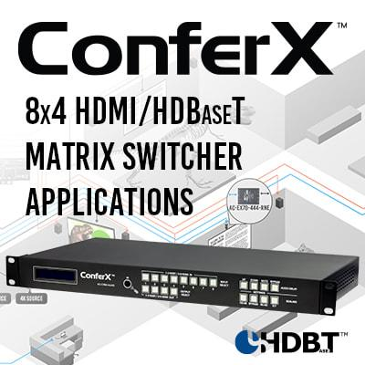 ENDLESS APPLICATIONS FOR THE CONFERX 8X4