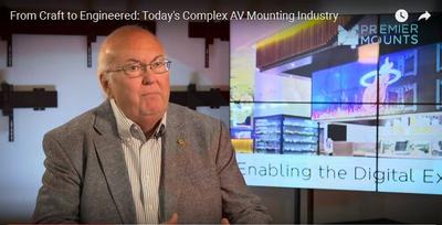 Premier Mounts BLOG -  From Craft to Engineered: Today's Complex AV Mounting Industry