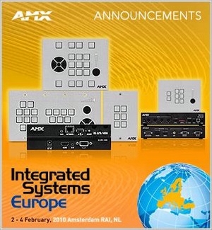 AMX DEBUTS NEXT GENERATION CONTROL, MEDIAL MANAGEMENT AND DIGITAL SIGNAGE SOLUTIONS AT ISE 2010
