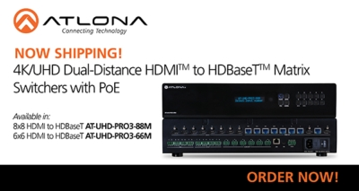 NOW SHIPPING - Atlona's NEW 4K/UHD Dual-Distance HDMI to HDBaseT Matrix Switchers!