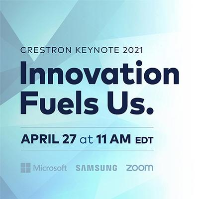 Crestron Opens Innovation Fuels Us Keynote to the Public for the First Time as the Kick-Off to Annual Crestron Masters Week 2021