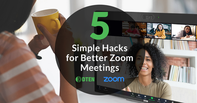 5 Simple Hacks For Better Zoom Meetings