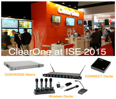 Don't Miss ClearOne's Newest at ISE 2015, Stand# 3-A106