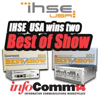 IHSE USA honored with two Best of Show Awards at Infocomm 2014