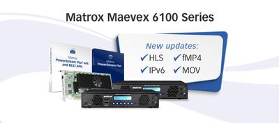 Matrox Announces Major Updates to Maevex 6100 Series Enterprise Encoders—Including Direct HLS Support