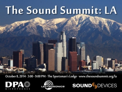 DPA MICROPHONES, LECTROSONICS AND SOUND DEVICES HOST 'THE SOUND SUMMIT LA'