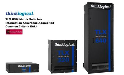 Thinklogical TLX KVM Matrix Switches Achieve Common Criteria EAL4 Accreditation