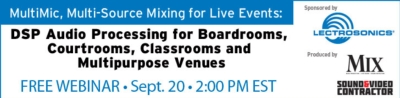 LECTROSONICS TO CO-SPONSOR MULTIMIC, MULTI-SOURCE MIXING FOR LIVE EVENTS WEBINAR