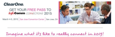 LAST DAY! See ClearOne in Action at InfoComm Connections 2015