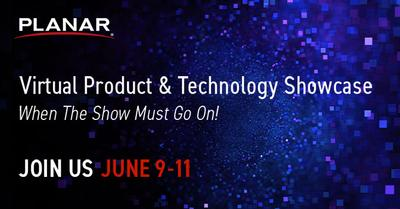 Planar Announces June 2020 Virtual Product & Technology Showcase