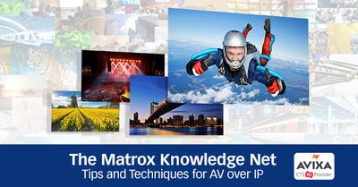 Matrox Knowledge Net AV-over-IP Training Program Now AVIXA-Accredited