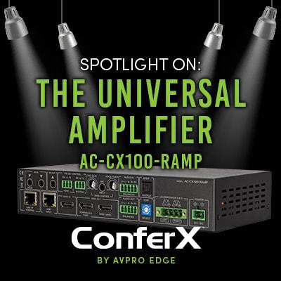 PRODUCT SPOTLIGHT: THE CONFERX UNIVERSAL AMPLIFIER