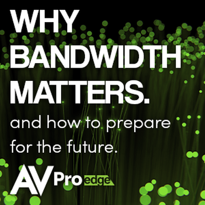 4K VIDEO DISTRIBUTION - WHY BANDWIDTH MATTERS, AND HOW TO PREPARE FOR THE FUTURE