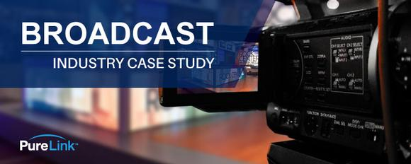 PureLink Case Study: Broadcast Industry Application