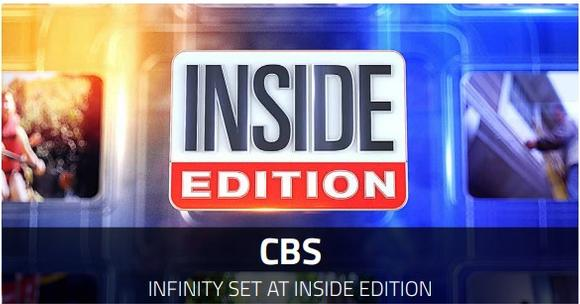 CBS- Infinity Set at Inside Edition